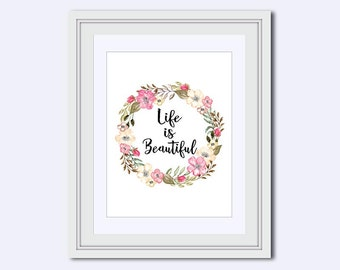 Life is Beautiful - uplifting quotes - floral quote print - Inspirational Quote - Wall Art Decor - gifts for her - favorite quotes - popular