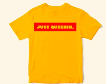 Just Queenin T-Shirt