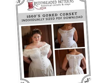 PDF 1860's Gored Corset Pattern - SIZE 18 - Historical Sewing Pattern Individually Sized, Dickens, Gettysburg, Civil War, Romantic Eras