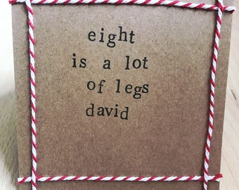 Eight is a lot of legs David, Love Actually quote, handmade Christmas card