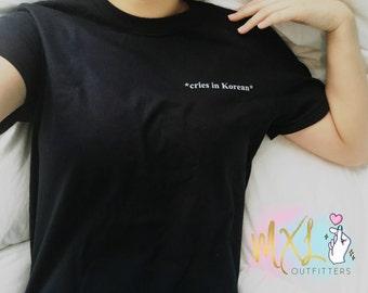 Cries in Korean T-Shirt