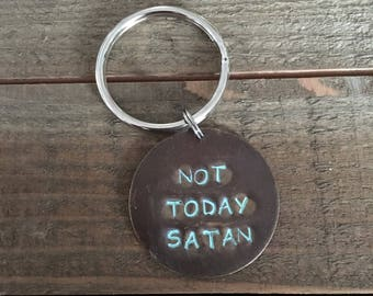 "Handstamped ""Not Today Satan"" Sassy Keychain"