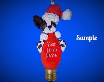Boston Terrier Santa Dog black and white Christmas Light Bulb Ornament Sally's Bits of Clay - PERSONALIZED FREE with dog's name
