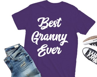 gift for granny, granny gift, gifts for granny, granny gifts, best granny ever, granny tshirt, granny shirt, mothers day, granny t-shirt