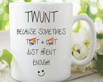 Twunt Mug Because Sometimes T*at And C*nt Just Aren't Enough Mug Funny Coffee Mug Rude Text Mug Adult Mug Offensive Mug Rude Mug WSDMUG1018