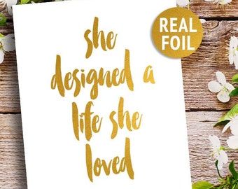 """Real Foil Print """"She Designed A Life She Loved"""" Inspirational Wall Art, Foil Quote Print, Gift for Her, Rose Gold Art Print, Gold Home Decor"""