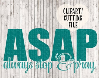 always stop and pray svg files, asap svg, Christian svg, prayer svg, Christian vector, commercial use Christian clipart, Christian cut files
