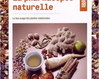 The natural Pharmacopeia - the proper use of medicinal plants