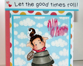 Adorable handmade Let the Good Times roll card with Tilda