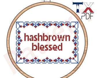Unbreakable Kimmy Schmidt - Hashbrown Blessed - Cross Stitch Pattern