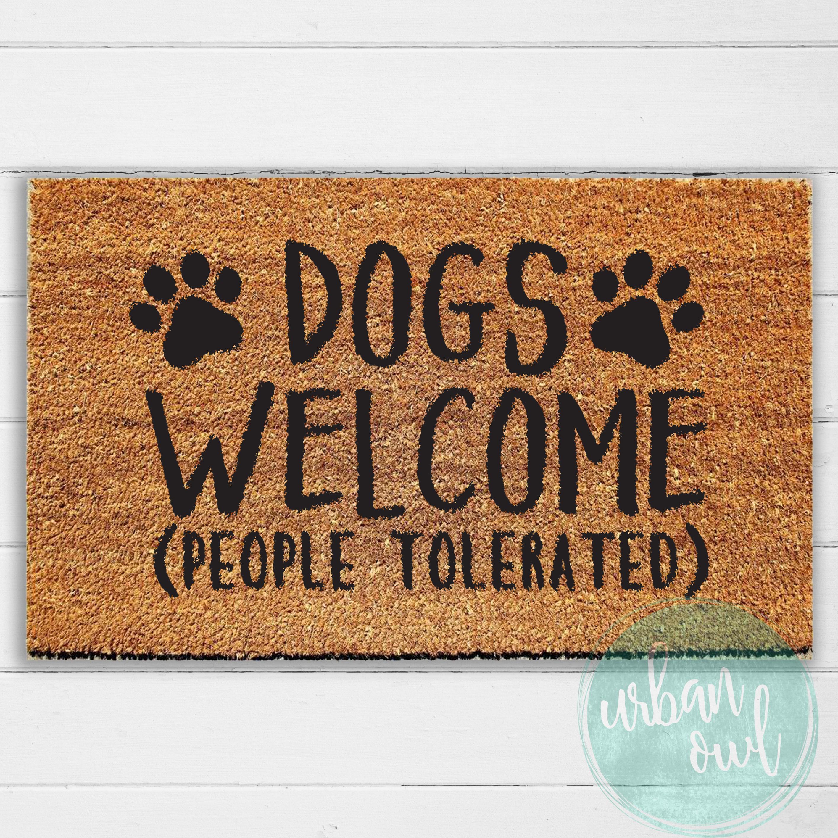 Dogs Welcome People Tolerated Doormat Welcome Mat Door