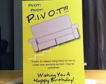 F-r-i-e-n-d-s Funny Birthday Card -Pivot! Friend Birthday Card. Best Friend Birthday Card. Friends Show TV Card.