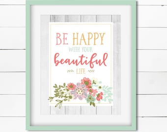 Be Happy With Your Beautiful Life - Digital Download