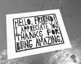 LINOCUT print - Hello Friend I appreciate you thanks for being amazing 8x10