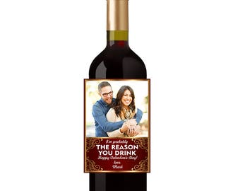 Custom Photo Funny Valentine's Day Gift Wine Label I'm Probably The Reason You Drink Water proof Vinyl Funny Valentine's Wine Bottle Labels
