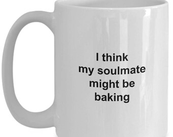 Cooks coffee mug - 15 oz mug.  I think my soulmate might be baking - Gift ideas