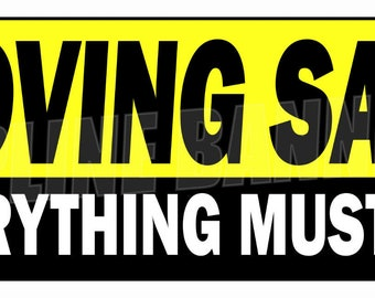 Moving Sale Banner Sign Everything Must Go Store Closing 14oz Vinyl -- MULTIPLE SIZES