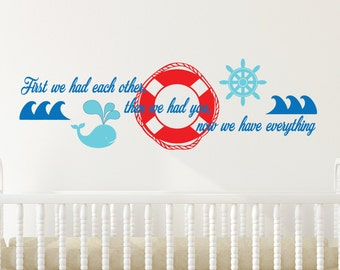 Nautical theme Wall sticker - REMOVABLE DECAL- First we had each other - nursery decor - baby's room wall art -