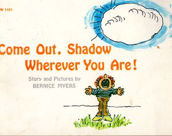 Come Out, Shadow Wherever you Are! by Bernice Myers
