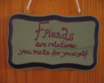 Friends are relatives sign