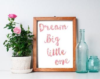 Dream Big Little One - 8x10 Nursery Art Print, Nursery Decor, Baby Girl Nursery, Printable Nursery Wall Art, Baby Room