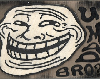 the internet troll u mad bro essay U mad, sometimes written as you mad or u mad bro, is a popular  due  to the agitating nature of the phrase, it is often considered a form of trolling  in  2010, the forst u mad single topic blog was launched on tumblr and internet.