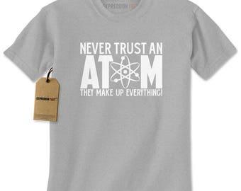 Never Trust An Atom Mens T-shirt