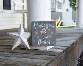 Shake your flakes wood sign, snowman decor, snowman sign, Christmas decor, Christmas sign, Christmas signs, Holiday decor,winter prorch sign