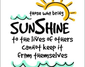 Well SaidTM - Bring Sunshine