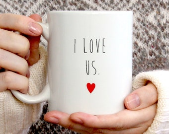 I Love Us mug, Valentines day gift for him, Valentines day gift for her, Boyfriend gift, Girlfriend gift, Gift for husband, Gift for Wife,