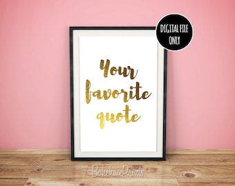 Custom Calligraphy Quote Custom Gold Print Personalized Poster Custom Typography Print Custom Calligraphy Print Custom Quote Print Download