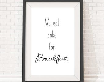 Digital download artwork, typography quote design, print poster for home, we eat cake for breakfast slogan, A4 and A3 size