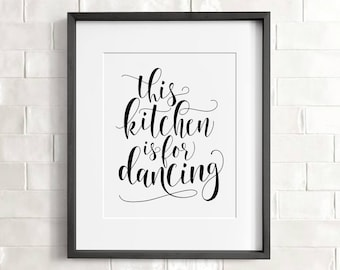 This kitchen is for dancing sign, PRINTABLE art, Funny kitchen prints, Kitchen wall decor, Funny wall art, Funny signs, Kitchen art