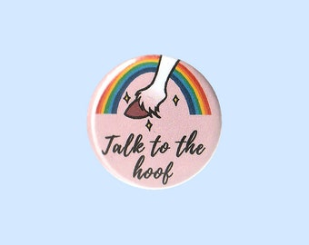 Talk To The Hoof Badge - pink unicorn pin, don't talk to me pin, unicorn hooves pin, rainbow pin, talk to the hand pin, pink rainbow pin