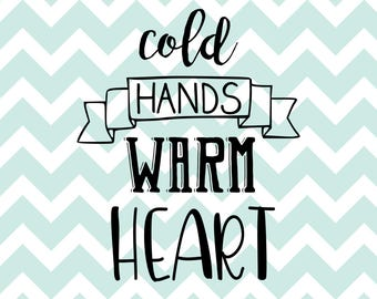 cold hands warm heart svg, winter svg, winter, holiday, christmas svg, cute, funny, mom, chocolate, cocoa, svg, cute, cut file, cricut