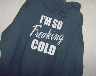 I'm SO FREAKING COLD  Funny Shirt