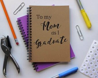 To my Mom as I graduate... - 5 x 7 journal