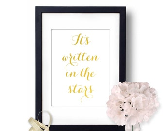 Written in the stars, Wall Art, Gold Foil Print, Inspirational Quote, Home Decor