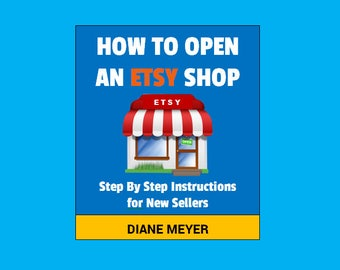 Start open Etsy shop store How to sell on Etsy,  Guide to opening an Etsy shop and selling on Etsy, Business plan,  PDF Download, 30+ pages