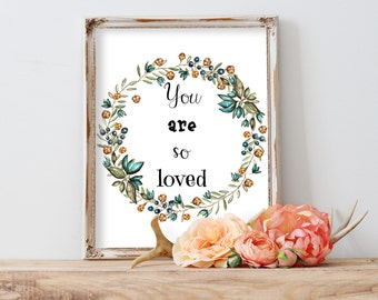 Love Quote, Nursery Decor, You Are So Loved, Love Printable, Kids Room Wall Art, Nursery Wall Art, Watercolor Love Print, Floral Love Print