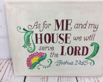 As for me and my house we will serve the Lord.  Hand painted and stitched.