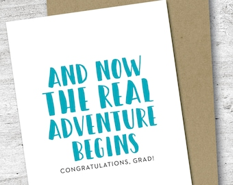 And Now the Real Adventure Begins Graduation Card| Greeting Card | Graduation Card | Adventure Begins