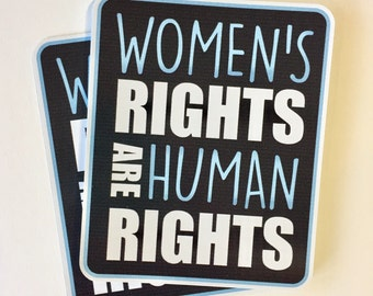 Women's rights are human rights | nasty woman | vinyl sticker