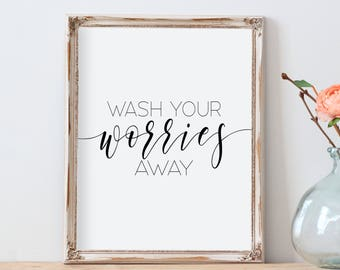Wash Your Worries Away,Bathroom Wall Art,Printable Bathroom Art,Guest  Bathroom Decor