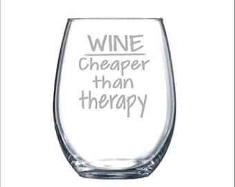 Vin moins cher que la thérapie Laser drôle gravé sans verre de vin - cadeau parfait - 15oz