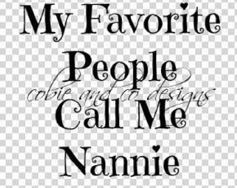 My Favorite People Call Me Nannie PNG and JPG