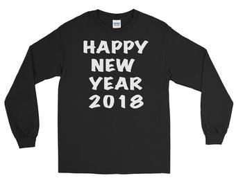 Happy New Year 2018 New Years Eve Party Tee Long Sleeve T-Shirt, new year 2018 shirt, happy new years, 2018, new years t-shirt, new years