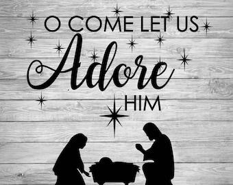 O Come let us adore him nativity scene - Vinyl Decal/Sticker for your wall, window, etc. - Vinyl Home Decor - Christmas/Holidays/Nativity