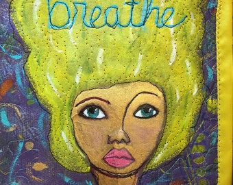 Breathe Odd Girl Art Quilt