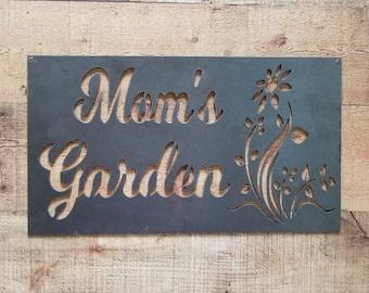 Mom's Garden Raw Metal Sign-Mothers Day-Gift-Gardening-Flowers-Birthday Gift-Yard Art-Yard Decor